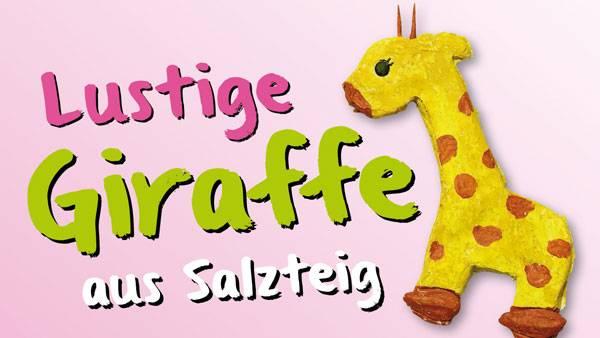 basteln mit kindern kostenlose bastelvorlage salzteig giraffe aus salzteig. Black Bedroom Furniture Sets. Home Design Ideas